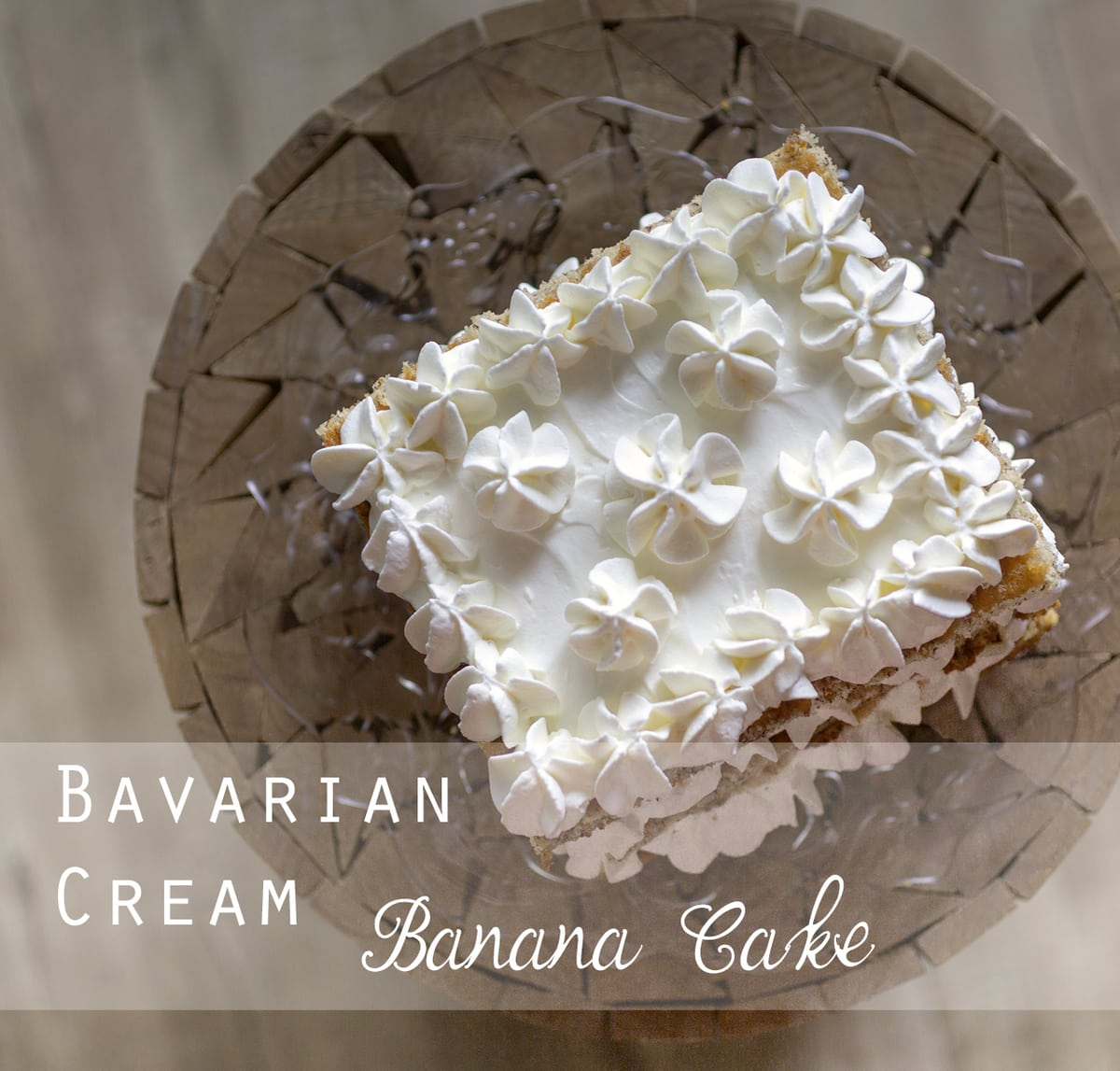 Bavarian Cream Banana Cake